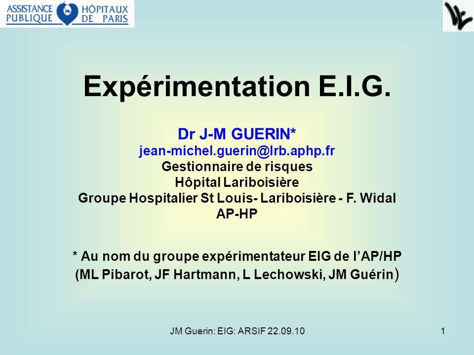 Expérimentation E.I.G. Dr J-M GUERIN* jean-michel.guerin@lrb.aphp.fr