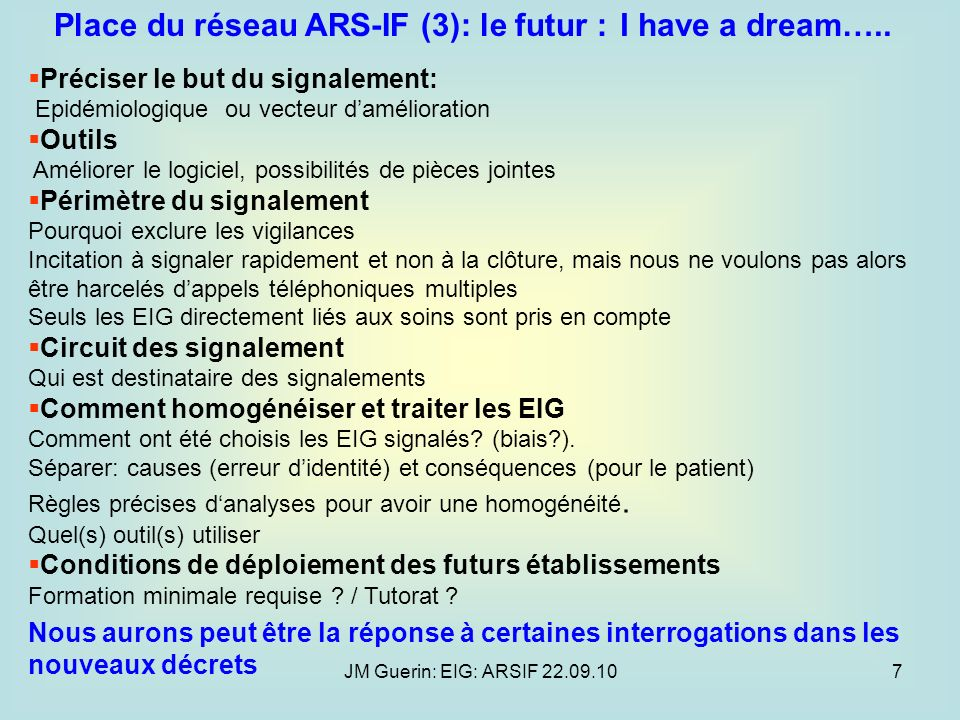 Place du réseau ARS-IF (3): le futur : I have a dream…..