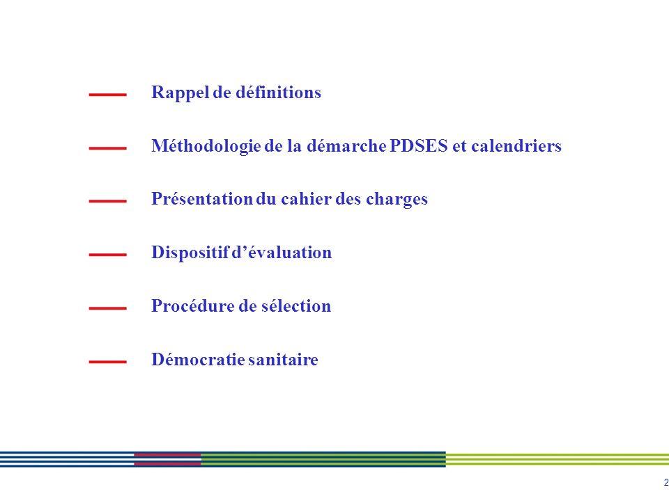 Rappel de définitions Méthodologie de la démarche PDSES et calendriers. Présentation du cahier des charges