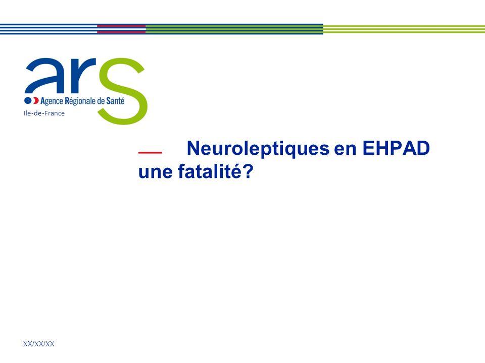 Neuroleptiques en EHPAD une fatalité