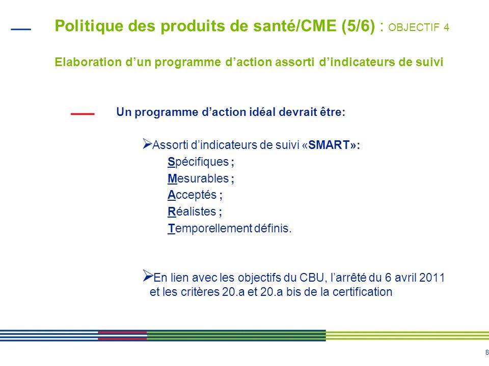 Politique des produits de santé/CME (5/6) : OBJECTIF 4 Elaboration d'un programme d'action assorti d'indicateurs de suivi
