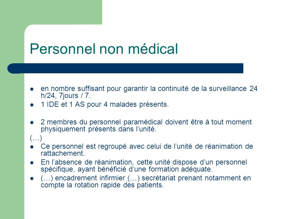 Personnel non médical en nombre suffisant pour garantir la continuité de la surveillance 24 h/24, 7jours / 7.