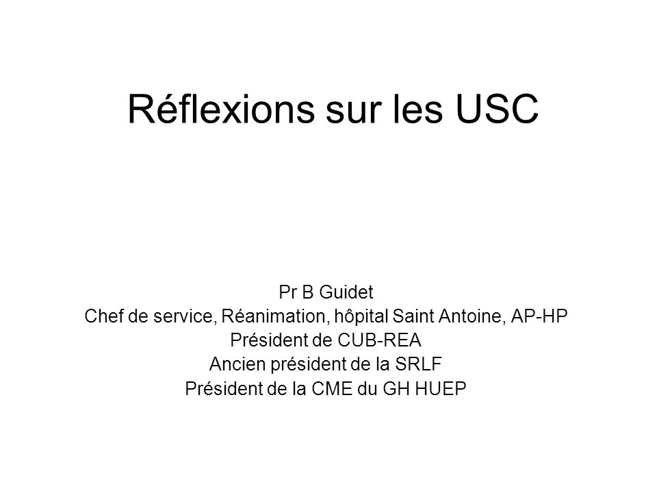 Réflexions sur les USC Pr B Guidet