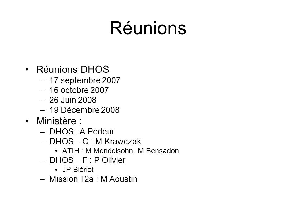 Réunions Réunions DHOS Ministère : 17 septembre 2007 16 octobre 2007