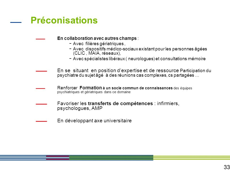 Préconisations En collaboration avec autres champs : Avec filières gériatriques ,