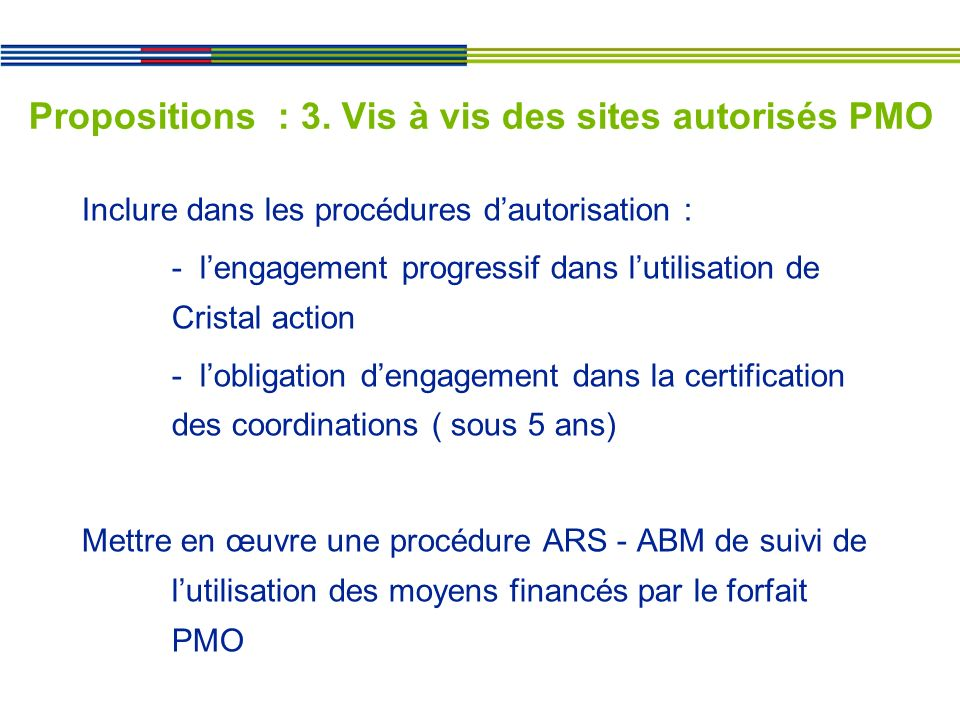 Propositions : 3. Vis à vis des sites autorisés PMO