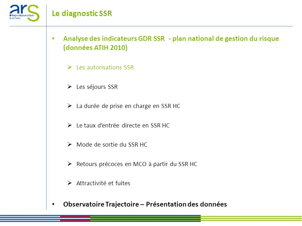 Le diagnostic SSR Analyse des indicateurs GDR SSR - plan national de gestion du risque (données ATIH 2010)