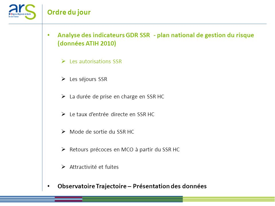 Ordre du jour Analyse des indicateurs GDR SSR - plan national de gestion du risque (données ATIH 2010)