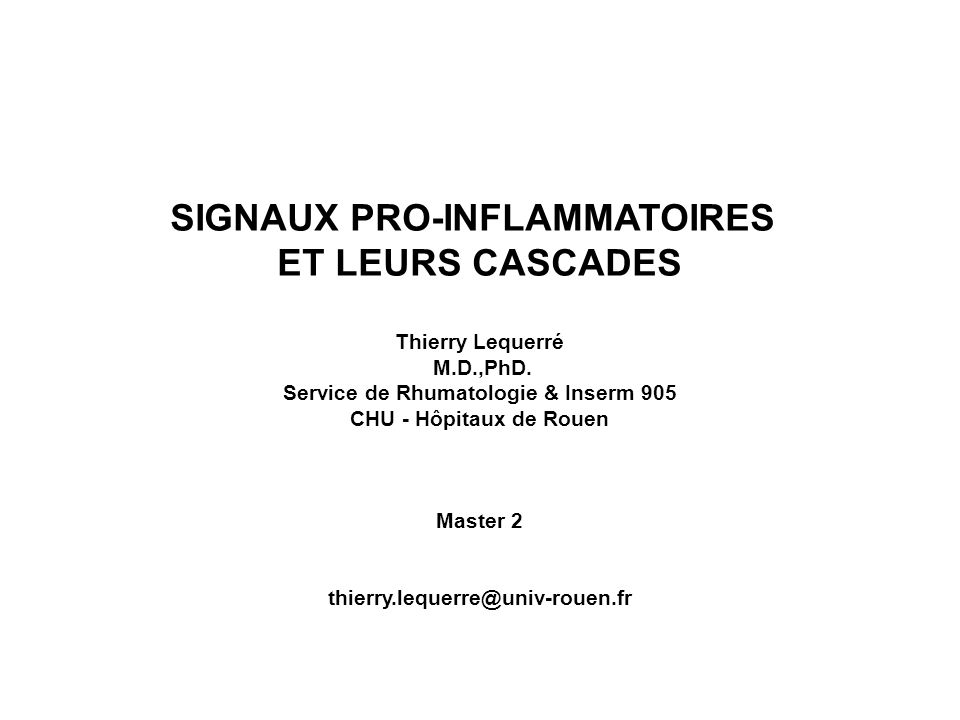 SIGNAUX PRO-INFLAMMATOIRES Service de Rhumatologie & Inserm 905