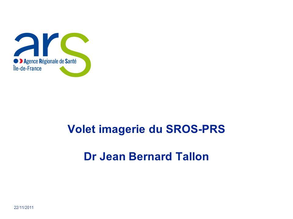 Volet imagerie du SROS-PRS Dr Jean Bernard Tallon