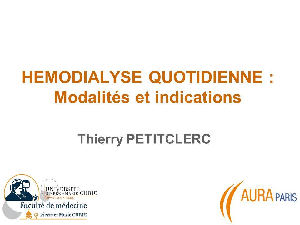 HEMODIALYSE QUOTIDIENNE : Modalités et indications