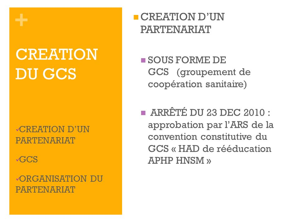 CREATION DU GCS CREATION D'UN PARTENARIAT