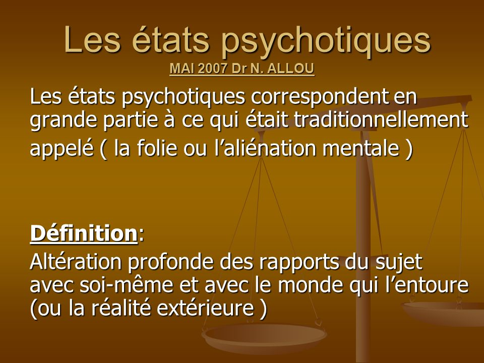 Les états psychotiques MAI 2007 Dr N. ALLOU