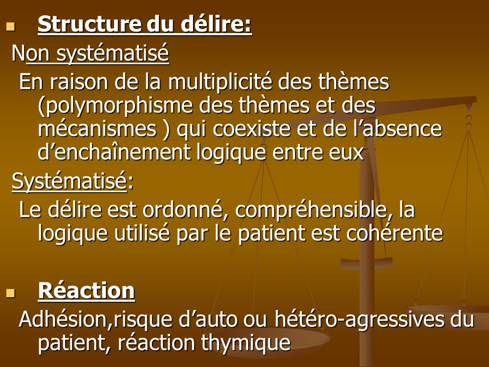 Structure du délire:Non systématisé.