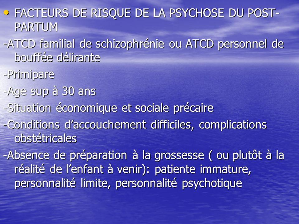 FACTEURS DE RISQUE DE LA PSYCHOSE DU POST-PARTUM