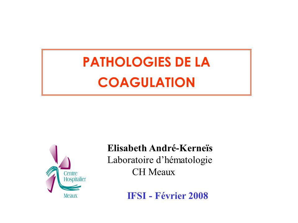 PATHOLOGIES DE LA COAGULATION