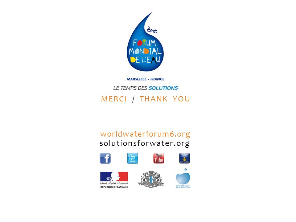 MERCI / THANK YOU worldwaterforum6.org solutionsforwater.org