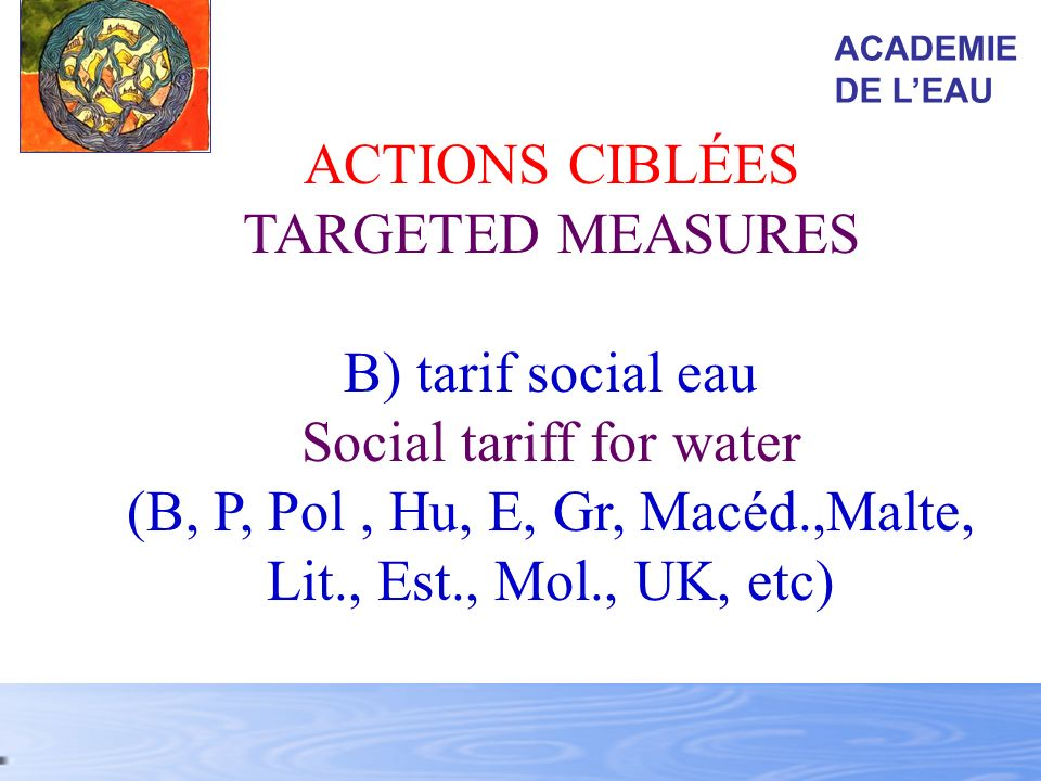 Social tariff for water (B, P, Pol , Hu, E, Gr, Macéd.,Malte,