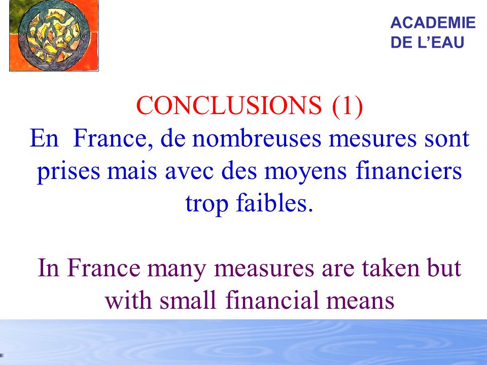 In France many measures are taken but with small financial means