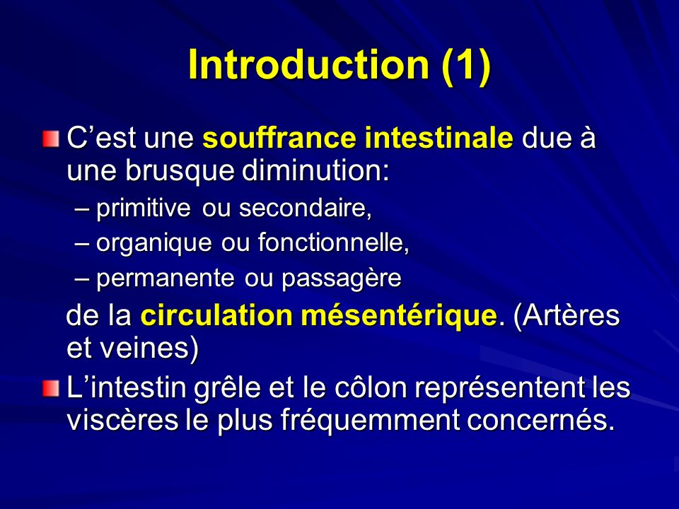 Introduction (1) C'est une souffrance intestinale due à une brusque diminution: primitive ou secondaire,