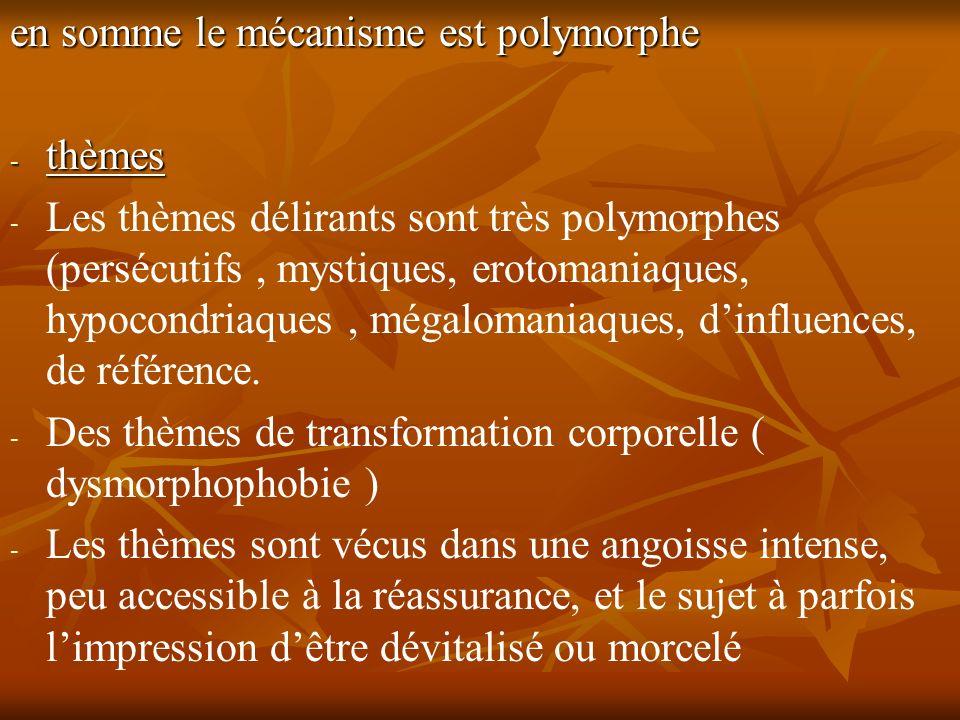 en somme le mécanisme est polymorphe