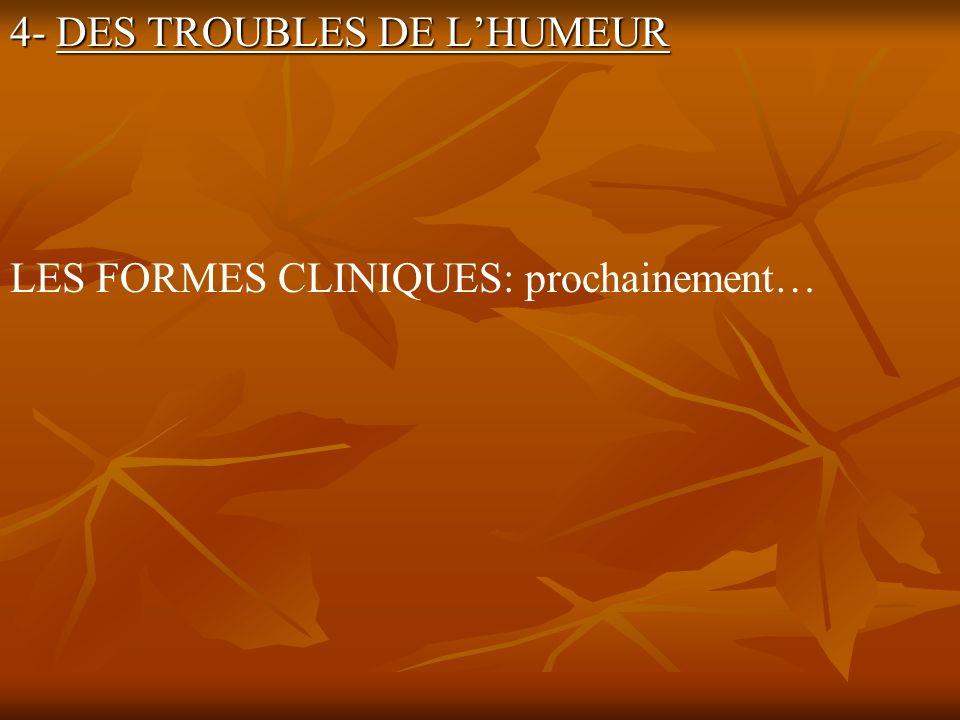 4- DES TROUBLES DE L'HUMEUR