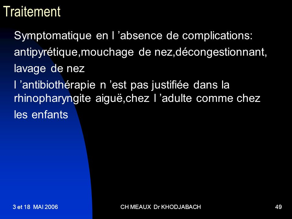 Traitement Symptomatique en l 'absence de complications: