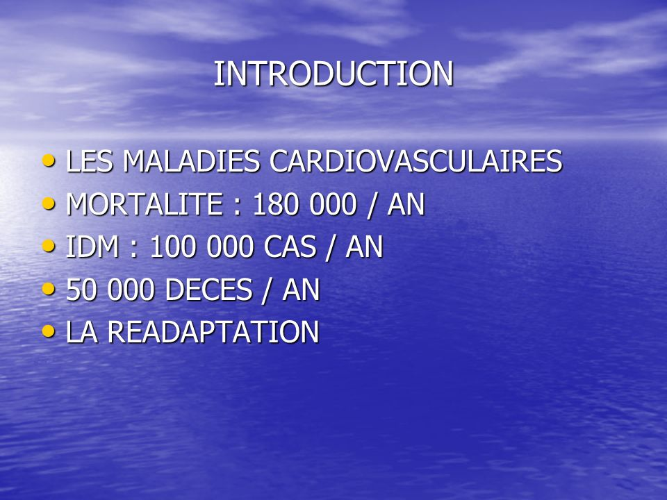 INTRODUCTION LES MALADIES CARDIOVASCULAIRES MORTALITE : 180 000 / AN
