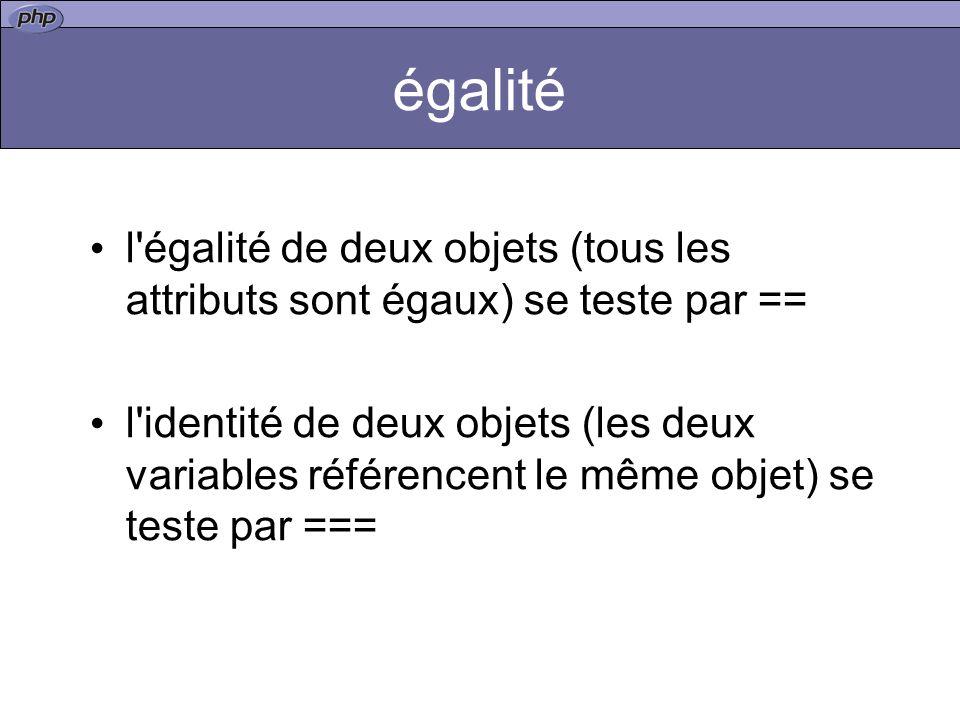 égalité l égalité de deux objets (tous les attributs sont égaux) se teste par ==