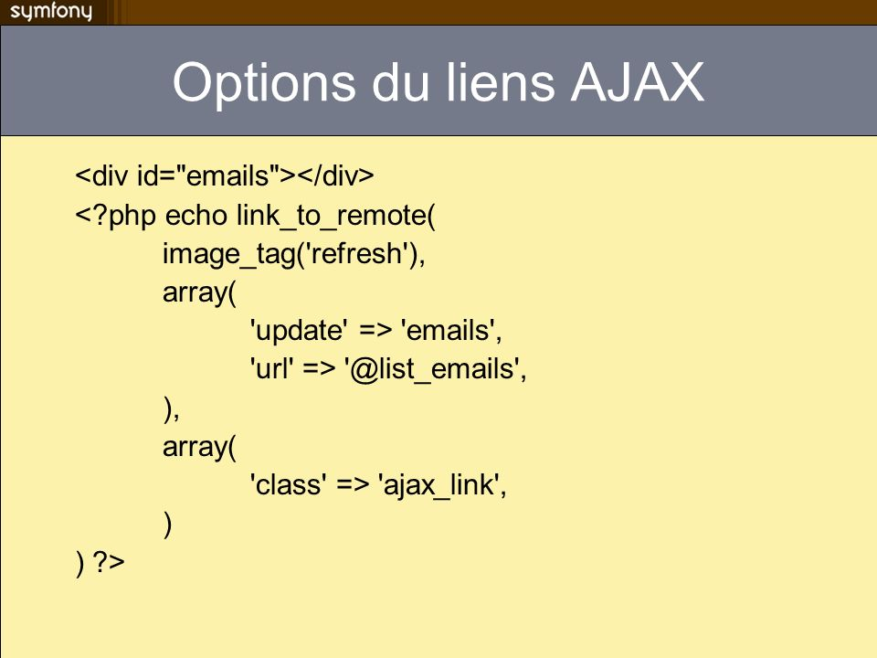 Options du liens AJAX <div id= emails ></div>