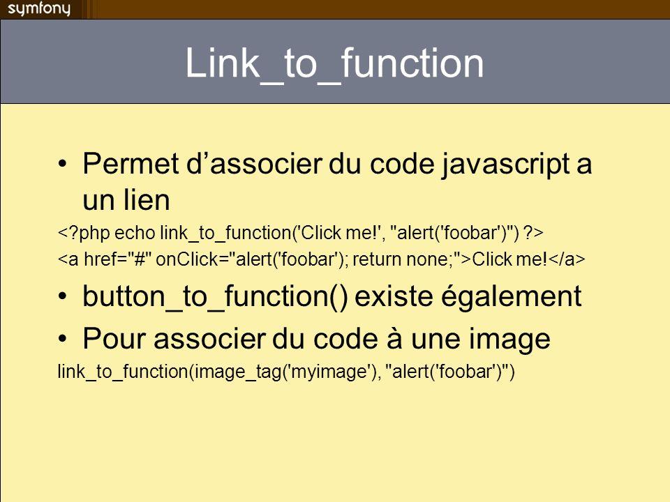 Link_to_function Permet d'associer du code javascript a un lien