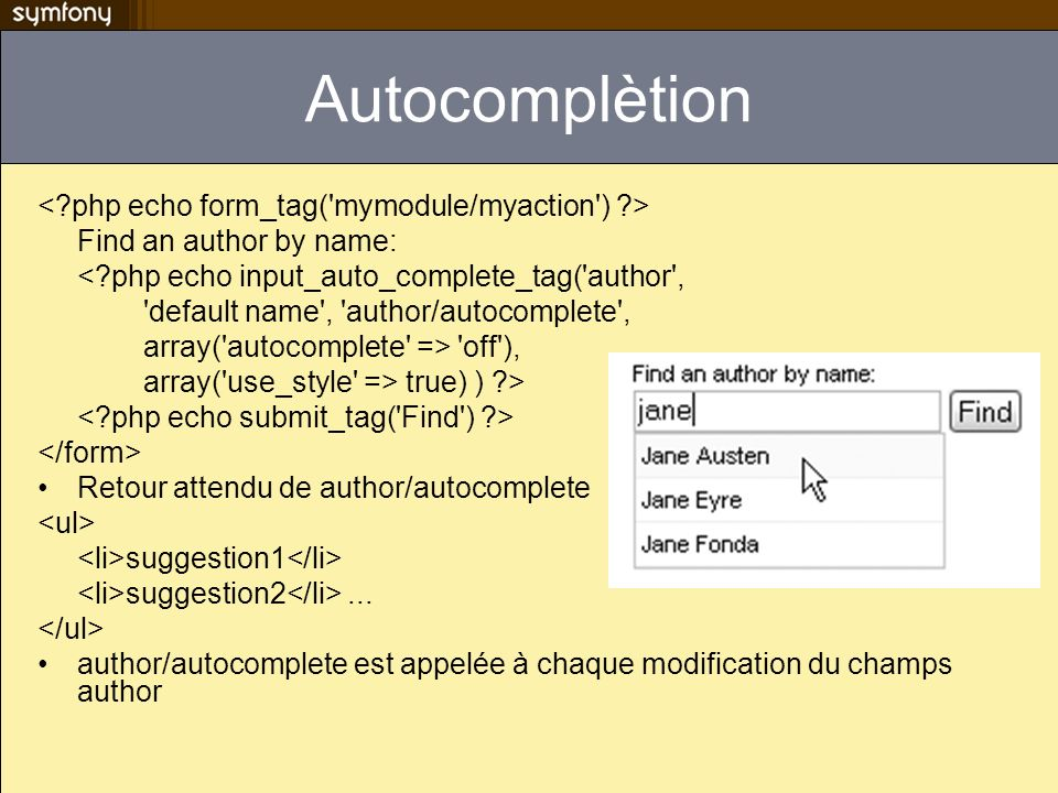 Autocomplètion < php echo form_tag( mymodule/myaction ) >