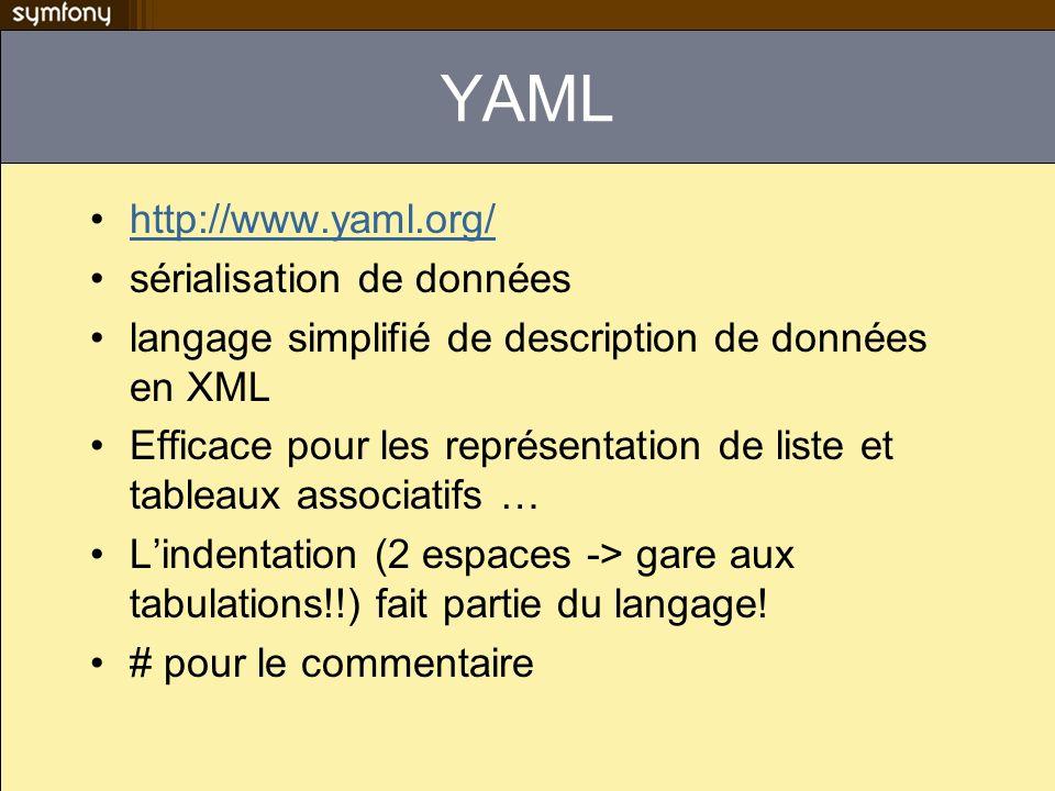 YAML http://www.yaml.org/ sérialisation de données