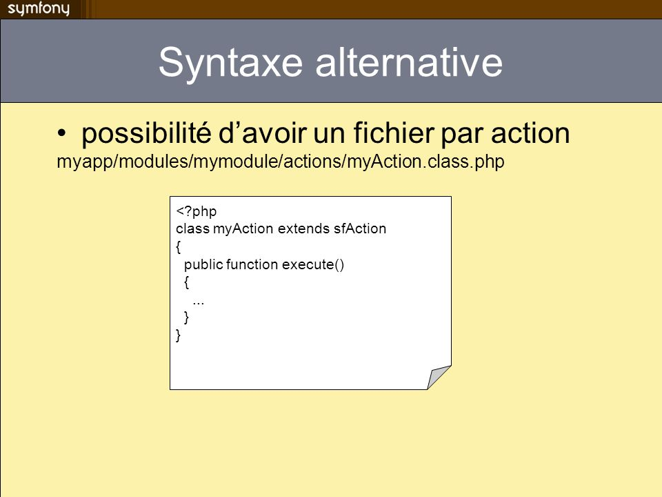 Syntaxe alternative possibilité d'avoir un fichier par action