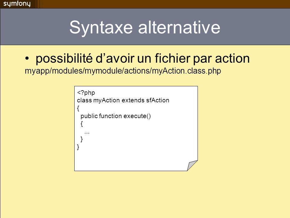 Syntaxe alternative possibilité d'avoir un fichier par action