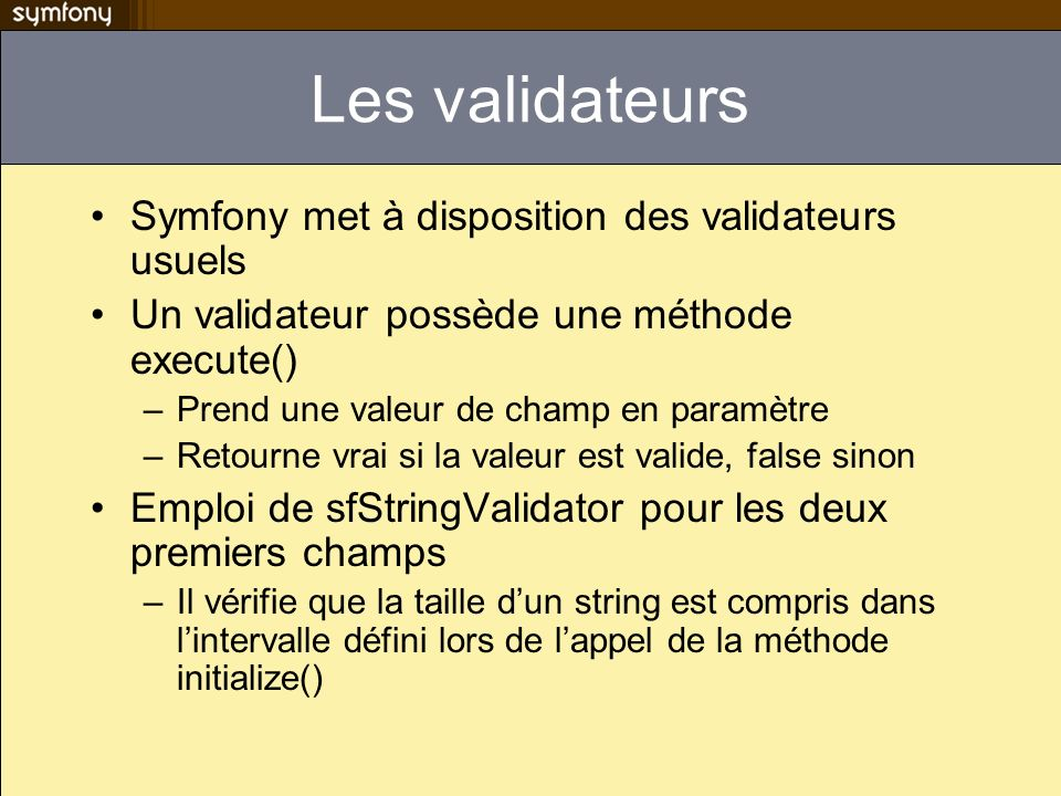 Les validateurs Symfony met à disposition des validateurs usuels