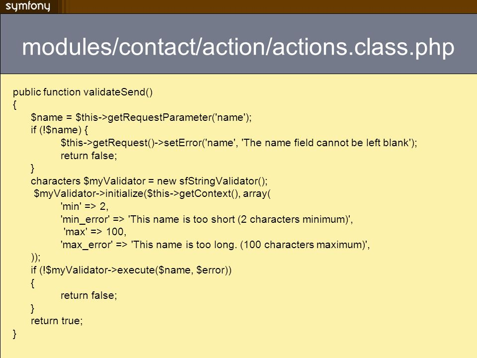 modules/contact/action/actions.class.php public function validateSend() { $name = $this->getRequestParameter( name );