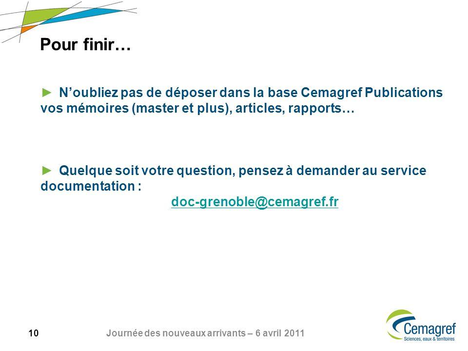 Pour finir… N'oubliez pas de déposer dans la base Cemagref Publications vos mémoires (master et plus), articles, rapports…
