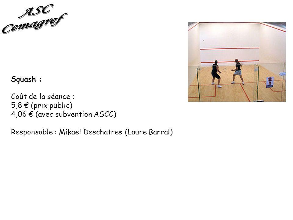 ASC Cemagref Squash : Coût de la séance : 5,8 € (prix public)