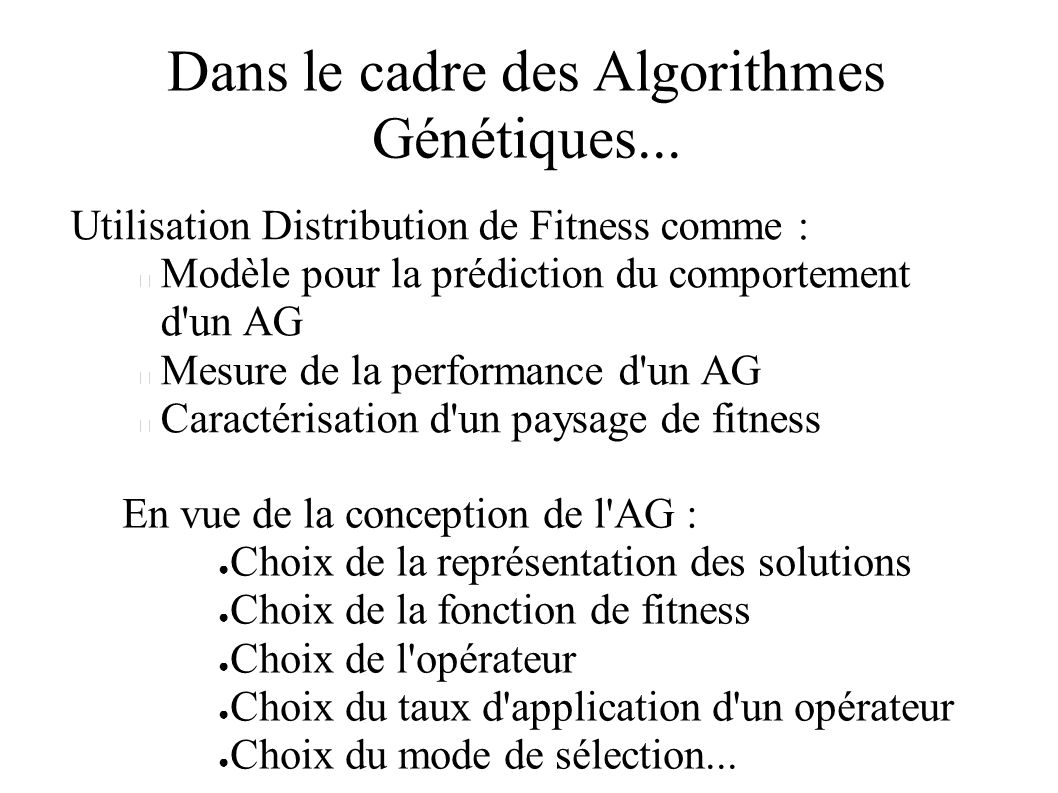 Dans le cadre des Algorithmes Génétiques...