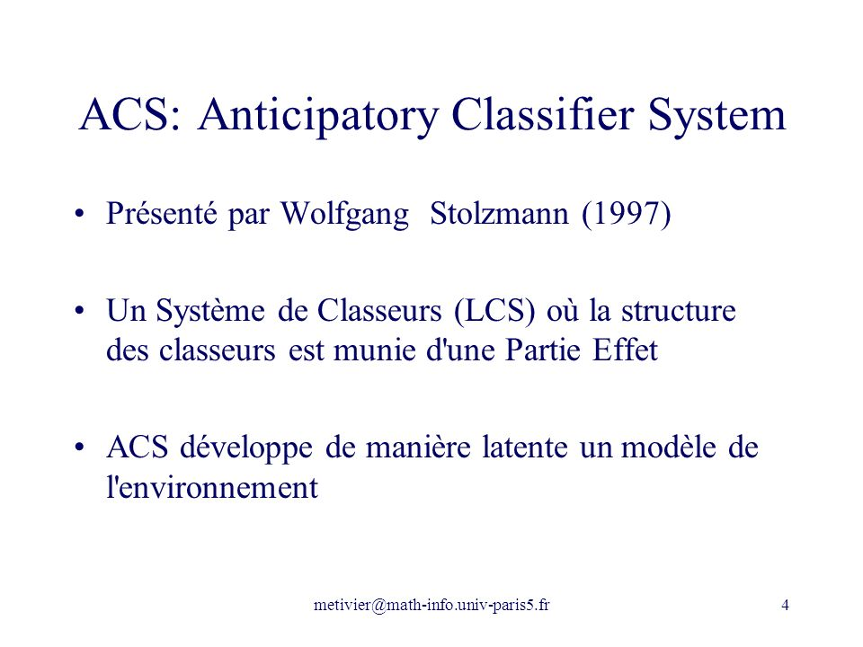 ACS: Anticipatory Classifier System
