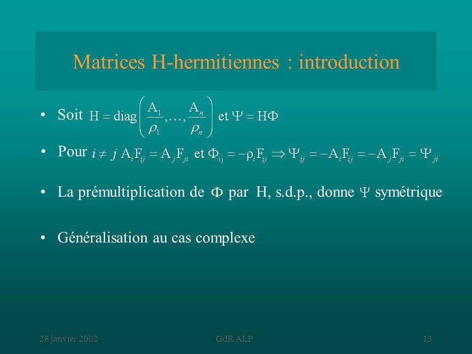 Matrices H-hermitiennes : introduction