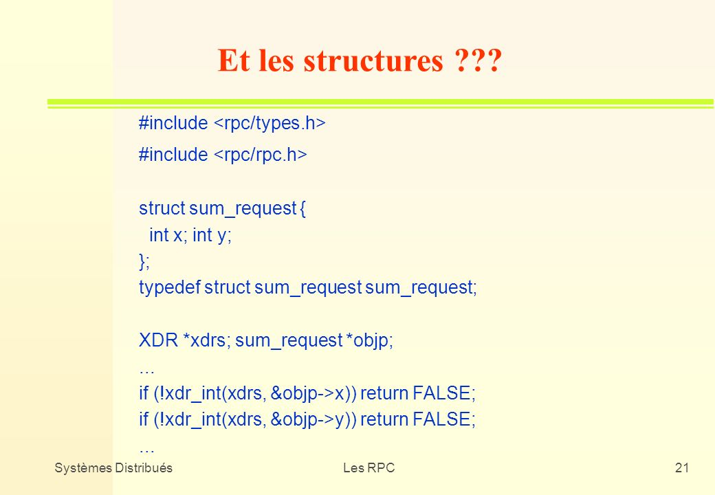 Et les structures #include <rpc/types.h>