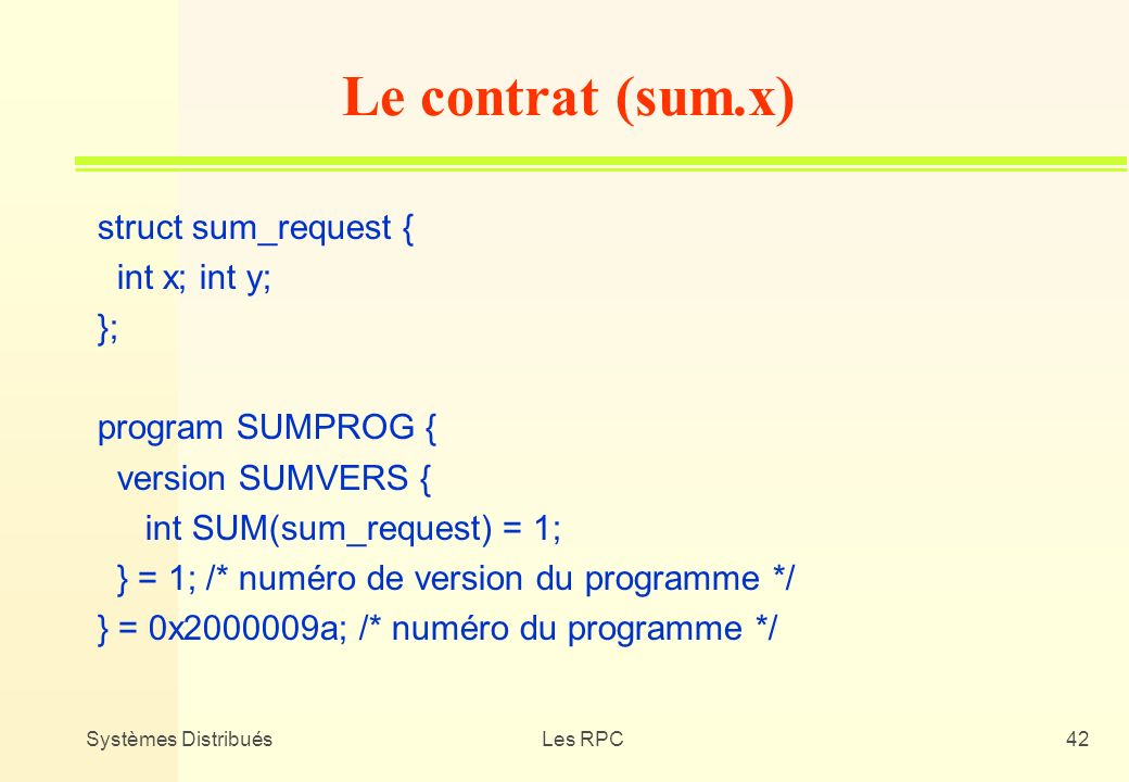 Le contrat (sum.x) struct sum_request { int x; int y; };