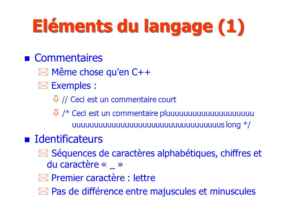 Eléments du langage (1) Commentaires Identificateurs