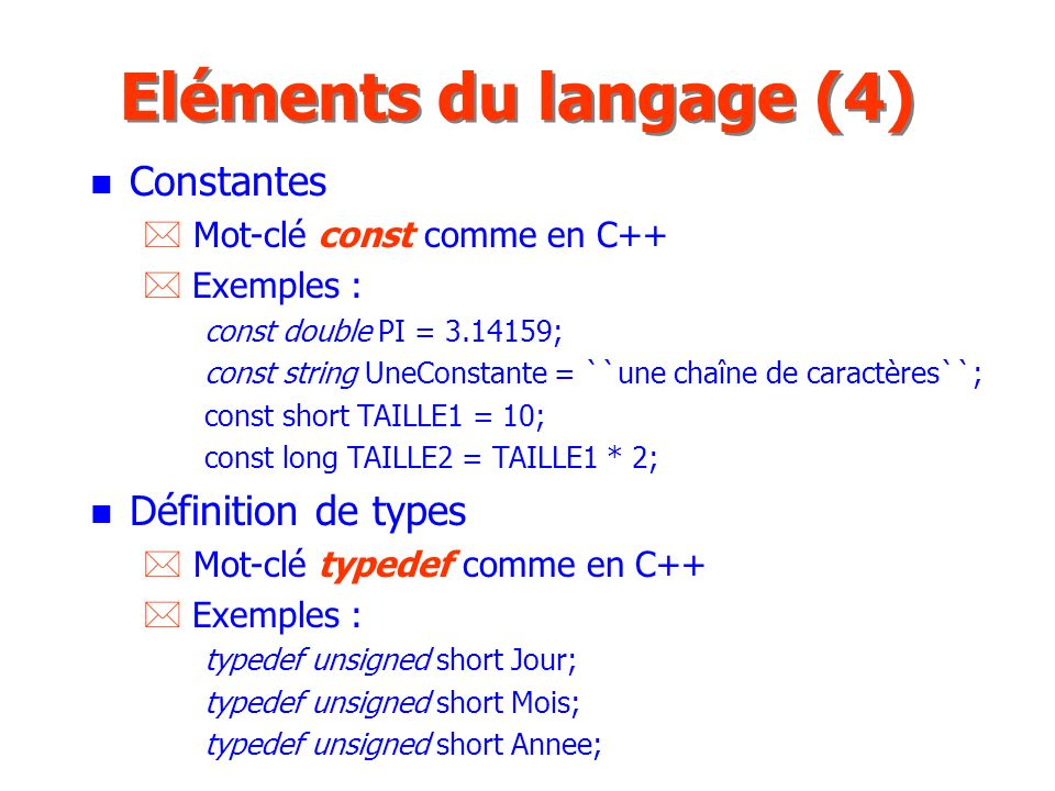 Eléments du langage (4) Constantes Définition de types