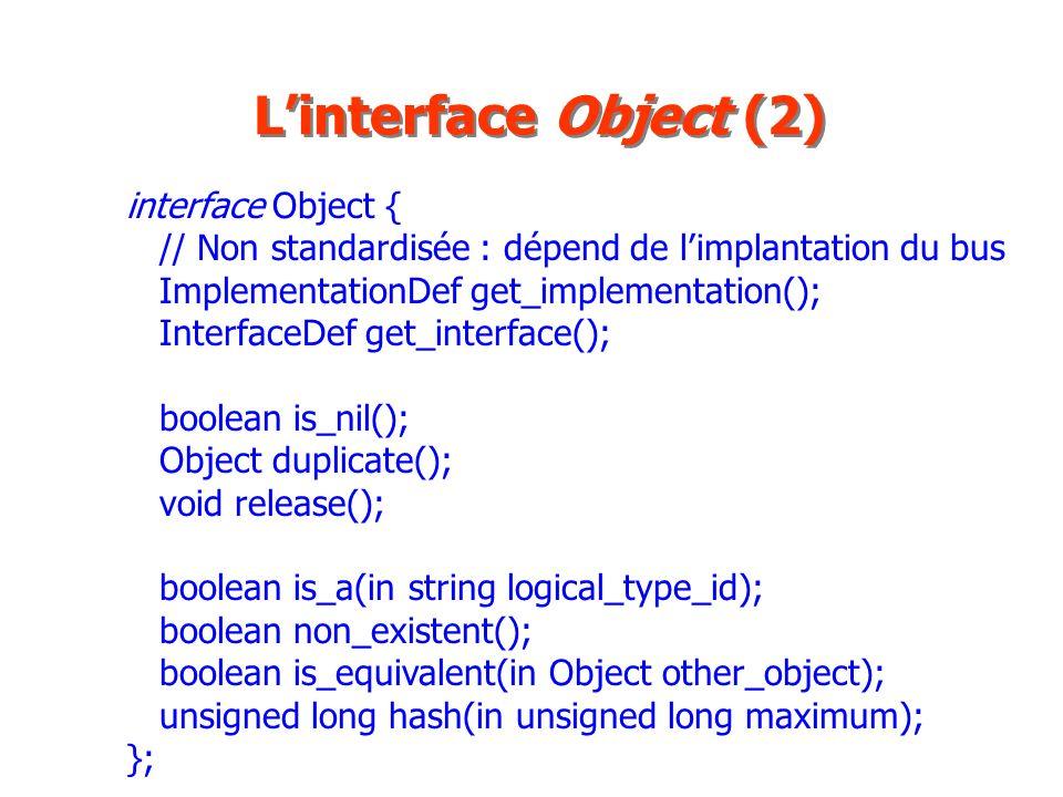 L'interface Object (2) interface Object {