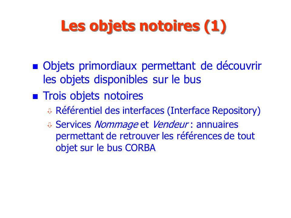 Les objets notoires (1) Objets primordiaux permettant de découvrir les objets disponibles sur le bus.