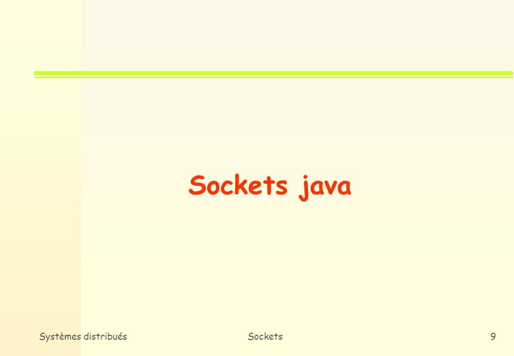Sockets java Systèmes distribués Sockets