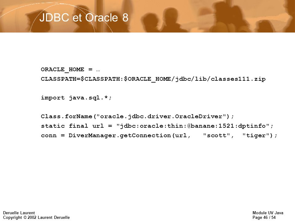 JDBC et Oracle 8 ORACLE_HOME = …
